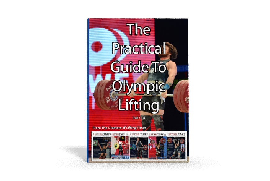 The Practical Guide To Olympic Lifting
